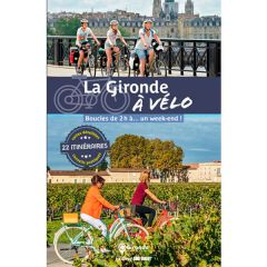 La Gironde à vélo - Boucles de 2h à... un week-end